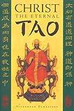 Christ the Eternal Tao, Hieromonk Damascene, 0938635859