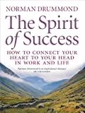 The Spirit of Success, Norm Drummond, 1780271565