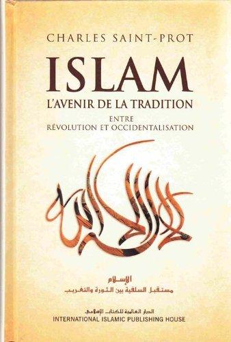 6035010512 - Charles Saint-Prot: Islam L'avenir De La Tradicion Entre Revolution Et Occidentalisation - كتاب