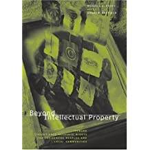 Beyond Intellectual Property: Toward Traditional Resource Rights for Indigenous Peoples and Local Communities
