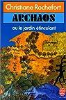Archaos ou le jardin étincelant par Christiane Rochefort