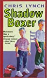 Shadow Boxer, Chris Lynch, 0060230274