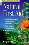 Natural First Aid: Herbal Treatments for Ailments & Injuries/Emergency Preparedness/Wilderness Safety (Storey Medicinal Herb Guide)