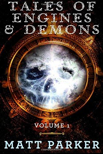 Tales of Engines & Demons: Volume 1
