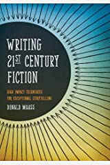 Writing 21st Century Fiction: High Impact Techniques for Exceptional Storytelling Kindle Edition