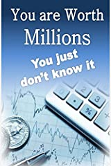 You are worth Millions you just don't know it by William Medina (2013-04-04) Paperback