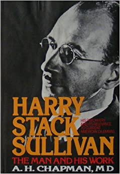 Book Harry Stack Sullivan: The Man and His Work