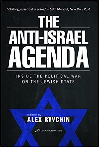 The Anti-Israel Agenda: Inside the Political War on the ...
