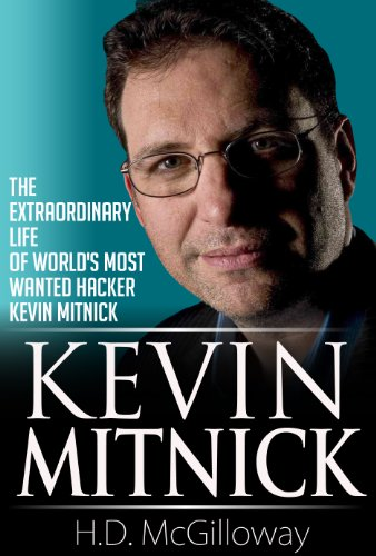 Kevin Mitnick: The Extraordinary life of World's Most Wanted Hacker Kevin Mitnick