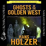 Ghosts of the Golden West: The Hans Holzer Digital Collection | Hans Holzer