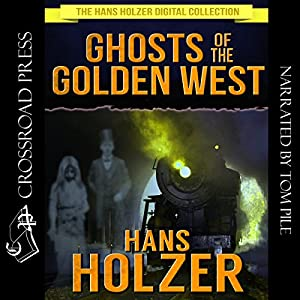Ghosts of the Golden West Audiobook