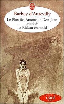 Le plus bel amour de Don Juan précédé de Le Rideau cramoisi par Barbey d'Aurevilly