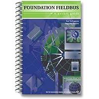Foundation Fieldbus: A Pocket Guide