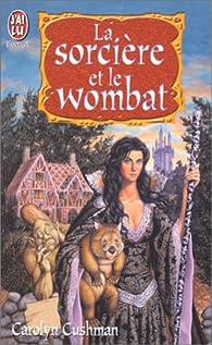 La sorcière et le wombat par Carolyn Cushman
