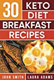 img - for Ketogenic Diet: 30 Keto Diet Breakfast Recipe: The Ketogenic Diet Breakfast Recipe Cookbook For Rapid Weight Loss And Amazing Energy! book / textbook / text book