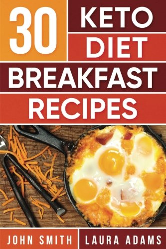 Ketogenic Diet: 30 Keto Diet Breakfast Recipe: The Ketogenic Diet Breakfast Recipe Cookbook For Rapid Weight Loss And Amazing Energy! ebook