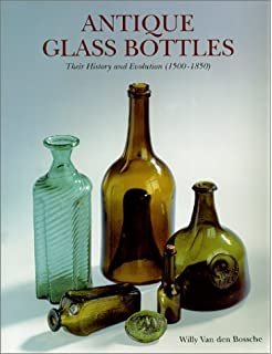 6e0ddaa25b2d Antique Glass Bottles - Their History and Evolution (1500-1850) - A  Comprehensive