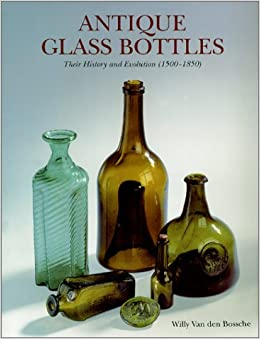 |UPDATED| Antique Glass Bottles : Their History And Evolution (1500-1850) - A Comprehensive Illustrated Guide With A Worldwide Bibliography Of Glass Bottles. Articulo Equipo Choice Siena Design purpose Color puede