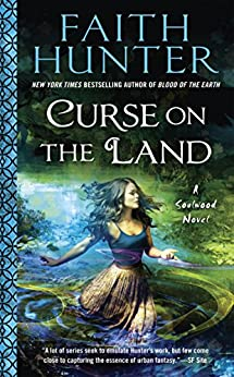 Curse on the Land (A Soulwood Novel) by [Hunter, Faith]