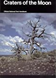 img - for Craters of the Moon: A Guide to Craters of the Moon National Monument, Idaho (National Park Service Handbook) book / textbook / text book