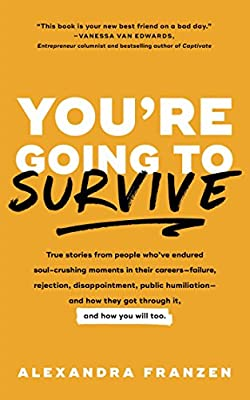 You're Going to Survive: True stories about adversity, rejection