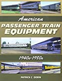 img - for American Passenger Train Equipment: 1940s-1980s book / textbook / text book