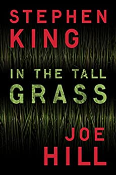 In the Tall Grass (Kindle Single) by [King, Stephen, Hill, Joe]