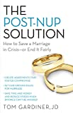 Post-Nup Solution: How to Save a Marriage in Crisis—Or End It Fairly