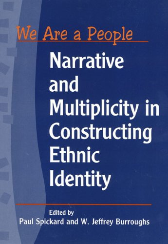 We Are a People: Narrative and Multiplicity in Constructing Ethnic Identity