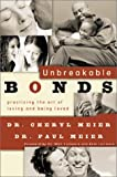 Unbreakable Bonds, Paul D. Meier, 0801064538