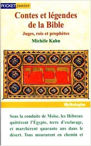 Contes et légendes de la Bible - Tome 2 - Juges, rois et prophètes - Michele Kahn