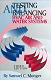 Testing and Balancing HVAC Air and Water Systems, Samuel C. Monger, 0824709098