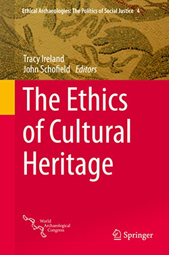 Download The Ethics of Cultural Heritage (Ethical Archaeologies: The Politics of Social Justice) Pdf