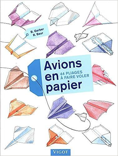 Amazonfr Avions En Papier 44 Pliages à Faire Voler Bruno