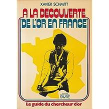 A la découverte de l'or en France
