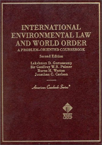 International Environmental Law and World Order: A...