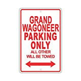 """JEEP GRAND WAGONEER Parking Only All Others Will Be Towed Ridiculous Funny Novelty Garage Aluminum 12""""x18"""" Sign Plate"""