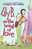 Lily B. on the Brink of Love, Elizabeth Cody Kimmel, 0060755431