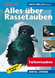 Alles über Rassetauben, Bd. 4, Farbentauben
