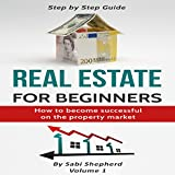 Real Estate Investing: How to Become Successful on the Property Market