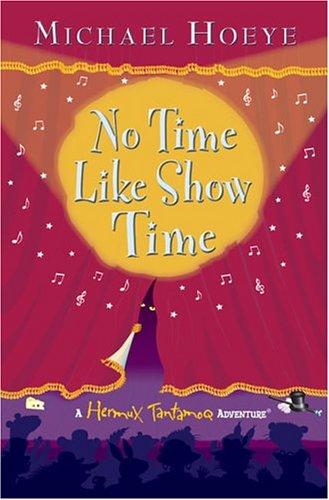 No Time Like Show Time (Hermux Tantamoq Adventures) pdf