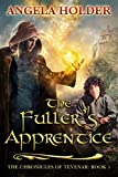 The Fuller's Apprentice (The Chronicles of Tevenar Book 1)