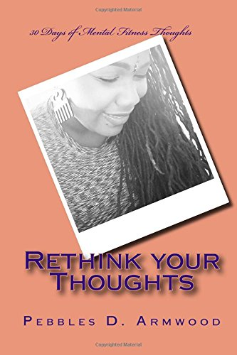 Read Online Rethink your Thoughts: 30 Days of Mental Fitness Thoughts pdf