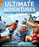 The Rough Guide to Ultimate Adventures 1 (Rough Guide Travel Guides)