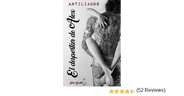 El despertar de Alex (Slow Death nº 2) eBook: Antiliados: Amazon ...