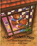 Moon Sandwich Mom, Jennifer Richard Jacobson, 0807540722