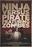 Ninja Versus Pirate Featuring Zombies, James Marshall, 1926851587