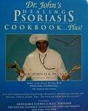 img - for Dr. John's Healing Psoriasis Cookbook...Plus! book / textbook / text book