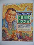 Bert Greene's kitchen bouquets: A cookbook celebration of aromas and flavors