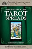 Designing Your Own Tarot Spreads (Special Topics in Tarot Series)